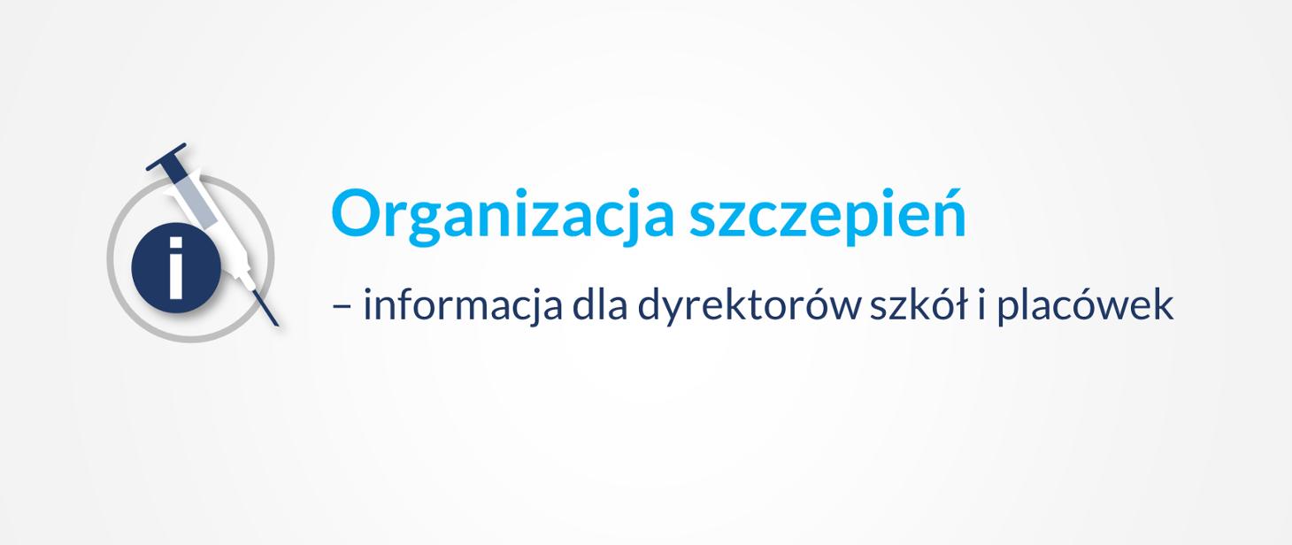 Organizacja szczepień – informacja dla dyrektorów szkół i placówek