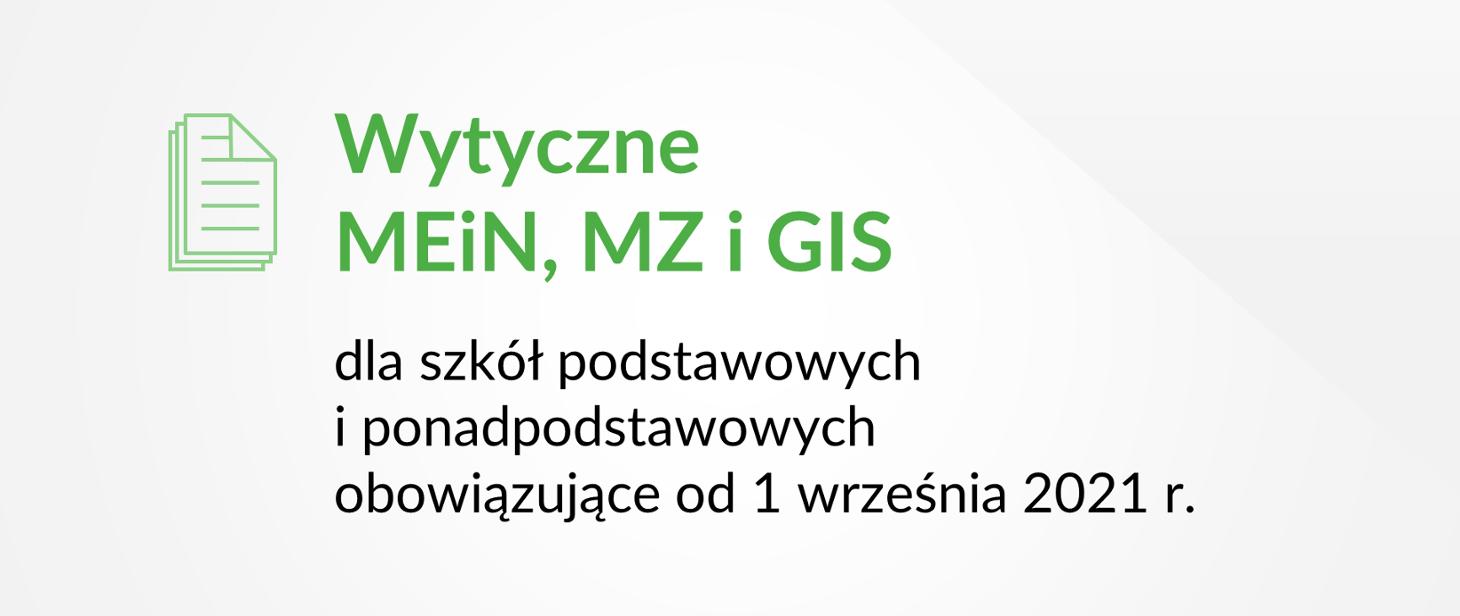 Wytyczne MEiN, MZ i GIS dla szkół podstawowych i ponadpodstawowych obowiązujące od 1 września 2021 r.